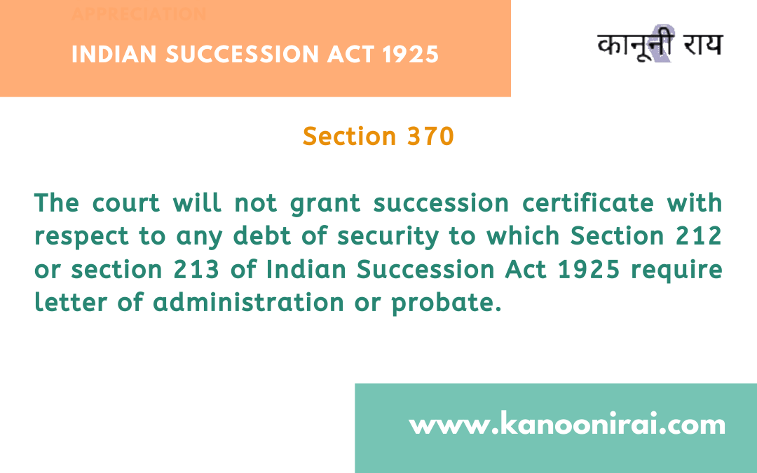 Section 370, Indian Succession Act: Restriction on grant of certificate
